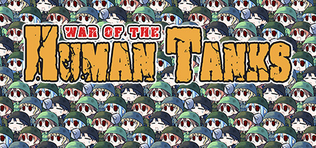 War of the Human Tanks -