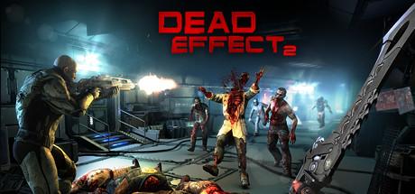 Dead Effect 2 -