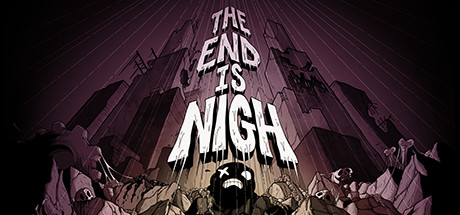 The End Is Nigh -