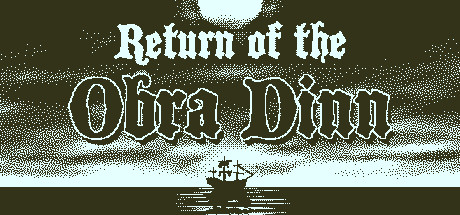 Return of the Obra Dinn -